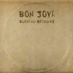 BonJovi / Burning Bridges