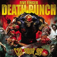 Five Finger Death Punch / Got Your Six