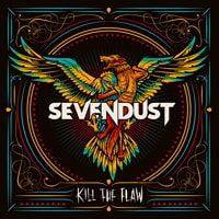 SEVENDUST / Kill The Flaw